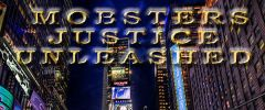 Mobsters Justice Unleashed